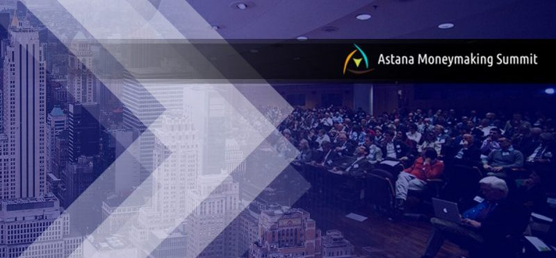 Astana Moneymaking Summit